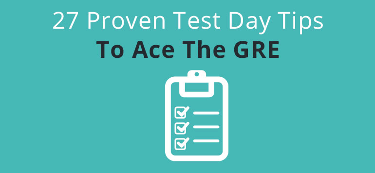 27 Proven Test Day Tips To Ace The GRE CrunchPrep GRE